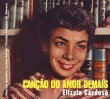Cardoso Elizete-Cançao Do Amor Demais + Grandes Momentos (Music By Jobim + Lyrycs by Vinícius De Moraes)