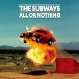Subways-All Or Nothing