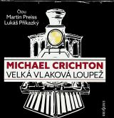 Crichton Michael Velká vlaková loupež