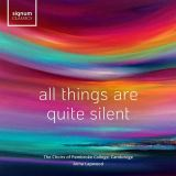 Choir of Pembroke College-All Things Are Quite Silent