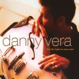Vera Danny - For The Light In Your Eyes -Hq-