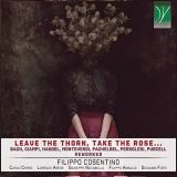 Cosentino Filippo-Leave The Thorn, Take The Rose