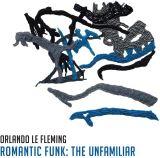 Fleming Orlando Le-Romantic Funk: The Unfamiliar
