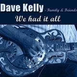 Kelly Dave-Family & Friends