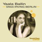 Ballin Yaala-Sings Irving Berlin