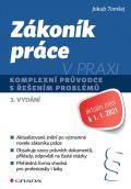 Zákoník práce v praxi - Komplexní průvodce s řešením problémů