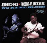 Shines Johnny & Robert Jr. Lockwood-No Name Blues - The Complete J.O.B. Recordings, 1951-1955
