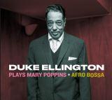 Ellington Duke-Plays Mary Poppins + Afro Bossa -Digi-