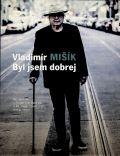 Mišík Vladimír Byl jsem dobrej (Kniha+CD)