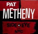Metheny Pat-Side-Eye NYC (V1.IV)