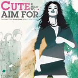 Cute Is What We Aim For-Same Old Blood Rush