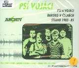 Psí vojáci Psí vojáci / Baroko v Čechách / Studio 1983 - 85