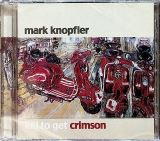 Knopfler Mark Kill To Get Crimson