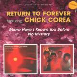 Return To Forever Where Have I Known You Before No Mystery