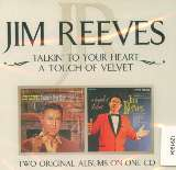 Reeves Jim Talkin' To Your Hear / A Touch Of Velvet