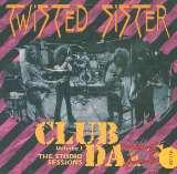 Twisted Sister Club Daze