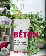 Metafora Beton - Snadné betonové projekty doma a na zahradě
