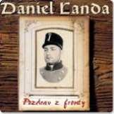 Landa Daniel Pozdrav z fronty (Digipack Edition)
