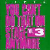 Zappa Frank-You Can't Do That On Stage Anymore Vol. 3