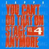 Zappa Frank You Can't Do That On Stage Anymore Vol. 4
