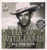 Williams Hank All The Hits And More - The Legends Lives On
