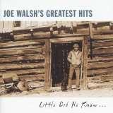 Walsh Joe Little Did He Know... Greatest Hits