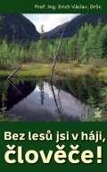 Petrklíč Bez lesů jsi v háji, člověče!