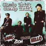 Cheap Trick Bang Zoom Crazy... Hello