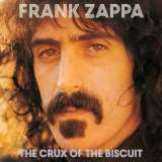 Zappa Frank Crux Of The Biscuit