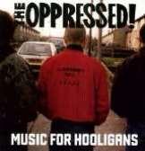 Oppressed-Music For Hooligans -Ltd-