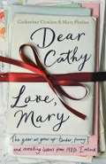 Penguin Books Dear Cathy ... Love, Mary : The Year We Grew Up - Tender, Funny and Revealing Letters from 1980s Ire