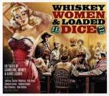 V/A - Whiskey, Women & Loaded Dice