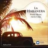 Scott Kathryn La Habanera - Piano Music From Cuba