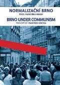 Normalizační Brno / Brno under communism