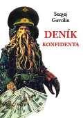 Gavrilin Sergej Deník konfidenta