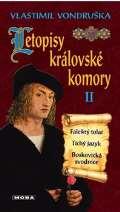 MOBA Letopisy královské komory II. - Falešný tolar / Tichý jazyk / Boskovická svodnice