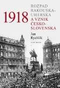 Vyšehrad 1918: Rozpad Rakouska-Uherska a vznik Československa