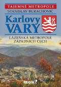 Tajemné metropole - Karlovy Vary - lázeňská metropole západních Čech