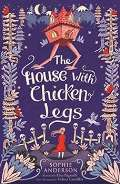 Anderson Sophie The House with Chicken Legs