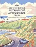 Svojtka Úchvatné světové automobilové a motorkářské trasy
