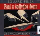 Český rozhlas/Radioservis Fiker: Paní z šedivého domu (MP3-CD)