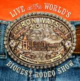 Watson Aaron - Live At The World's - Biggest Rodeo Show