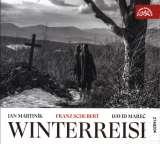 Martiník Jan; Mareček David-Winterreise (F. Schubert - Zimní cesta Op. 89 D. 911)
