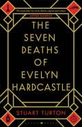 Raven Books The Seven Deaths of Evelyn Hardcas