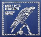 Ulrychovi Hana A Petr-Nikola Šuhaj loupežník