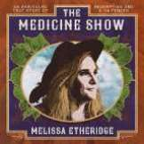 Etheridge Melissa Medicine Show