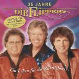 Die Flippers 35 Jahre - Ein Leben für die Zärtlichkeit