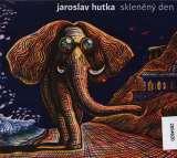 Hutka Jaroslav-Skleněný den