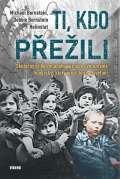 Víkend Ti, kdo přežili - Skutečný příběh mladého vězně ze světoznámé fotografie, který přežil hrůzy Osvětim