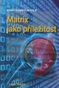 Spilko Karel Matrix jako příležitost